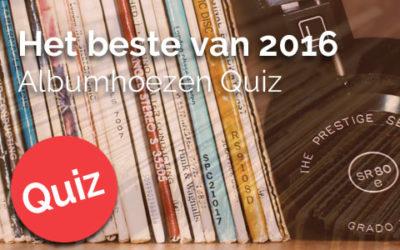 Albumhoezen Quiz: Best of 2016