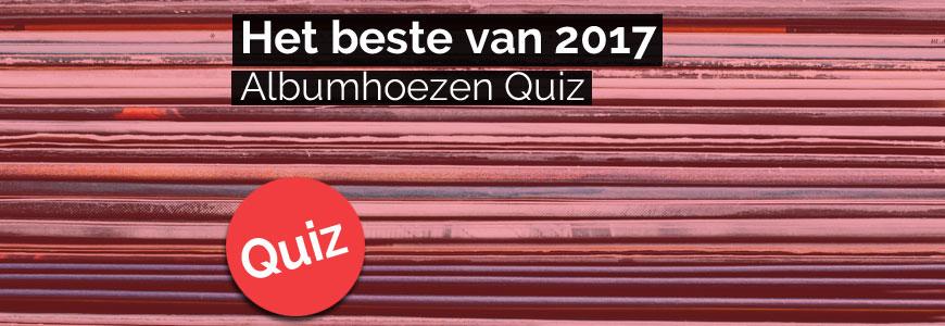 Albumhoezen Quiz: Best of 2017