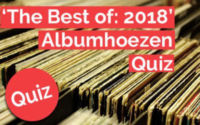 Albumhoezen-Quiz: Best of 2018