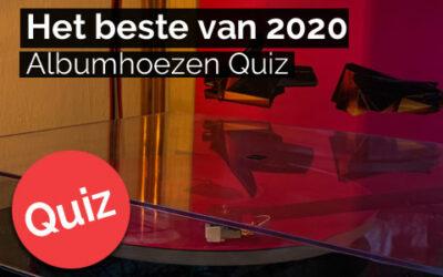 Albumhoezenquiz: Het Beste van 2020